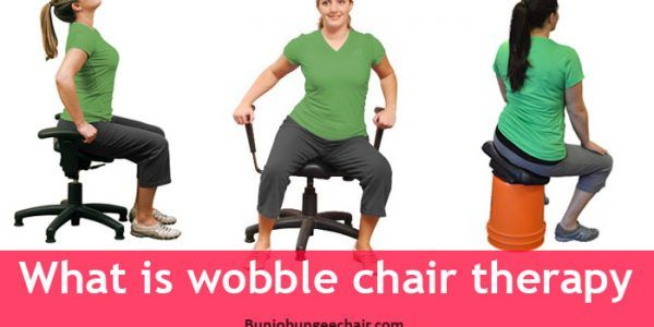 What is wobble chair therapy