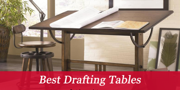 Top 15 Best Drafting Tables to Buy in 2020